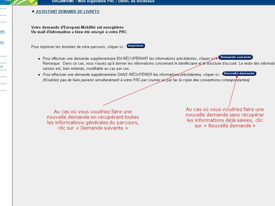 Au cas où vous voudriez faire une nouvelle demande en récupérant toutes les informations générales du parcours, clic sur « Demande suivante » Au cas o