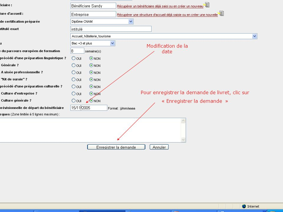 Pour enregistrer la demande de livret, clic sur « Enregistrer la demande » Modification de la date
