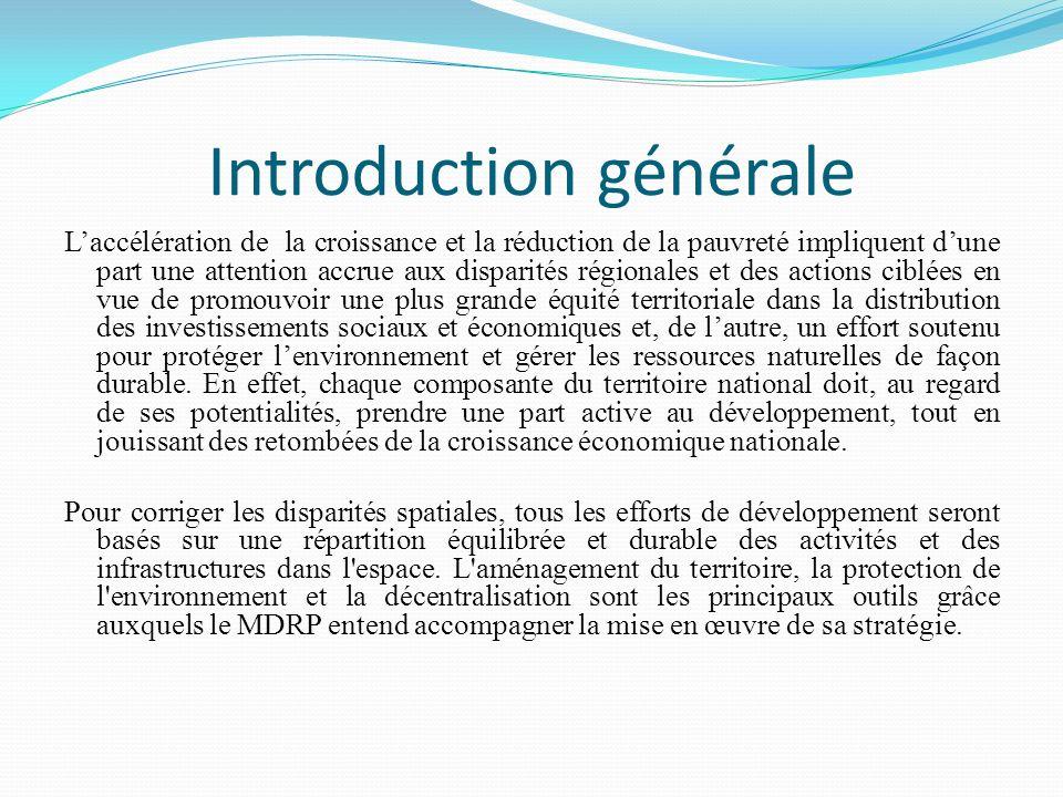 Introduction générale Laccélération de la croissance et la réduction de la pauvreté impliquent dune part une attention accrue aux disparités régionale