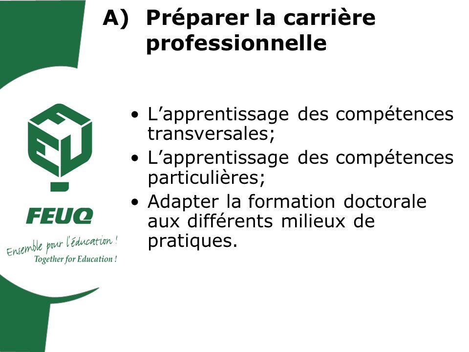 Lapprentissage des compétences transversales; Lapprentissage des compétences particulières; Adapter la formation doctorale aux différents milieux de pratiques.