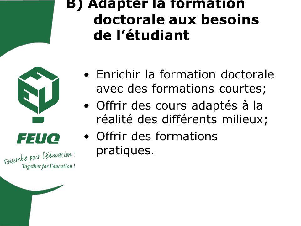 Enrichir la formation doctorale avec des formations courtes; Offrir des cours adaptés à la réalité des différents milieux; Offrir des formations pratiques.