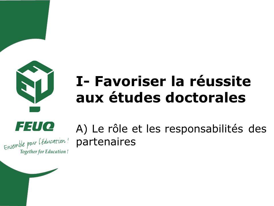 I- Favoriser la réussite aux études doctorales A) Le rôle et les responsabilités des partenaires