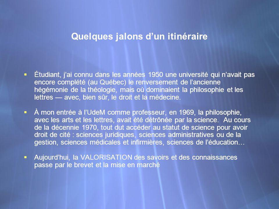 Quelques jalons dun itinéraire Étudiant, jai connu dans les années 1950 une université qui navait pas encore complété (au Québec) le renversement de l
