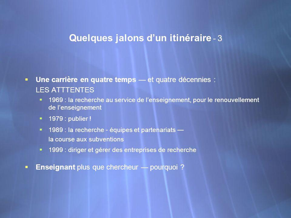 Quelques jalons dun itinéraire - 3 Une carrière en quatre temps et quatre décennies : LES ATTTENTES 1969 : la recherche au service de lenseignement, p