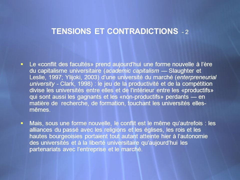 TENSIONS ET CONTRADICTIONS - 2 Le «conflit des facultés» prend aujourdhui une forme nouvelle à lère du capitalisme universitaire (academic capitalism