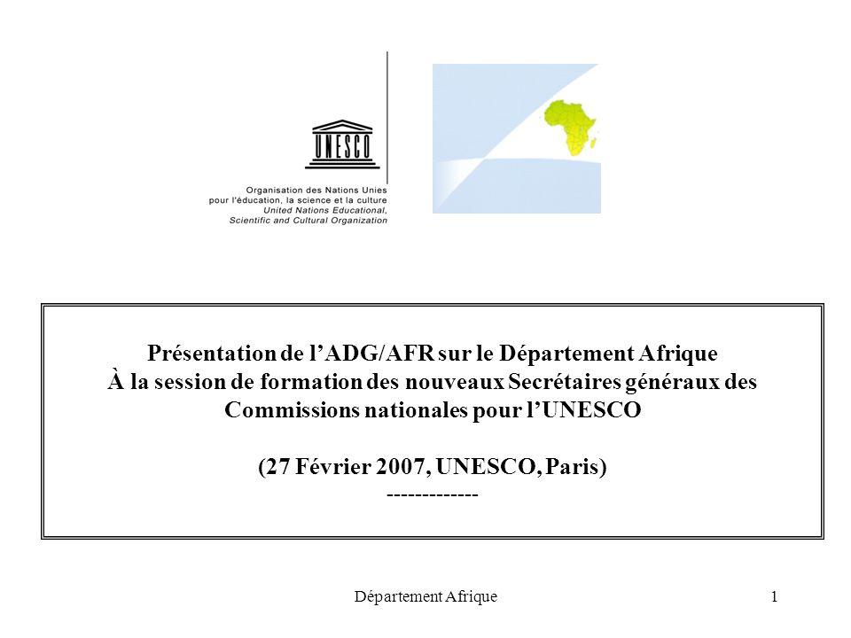 Département Afrique1 Présentation de lADG/AFR sur le Département Afrique À la session de formation des nouveaux Secrétaires généraux des Commissions n