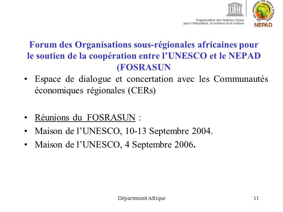 Département Afrique11 Forum des Organisations sous-régionales africaines pour le soutien de la coopération entre lUNESCO et le NEPAD (FOSRASUN Espace