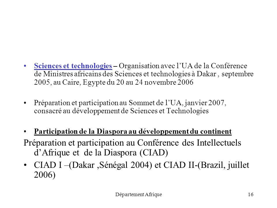 Département Afrique16 Sciences et technologies – Organisation avec lUA de la Conférence de Ministres africains des Sciences et technologies à Dakar, s
