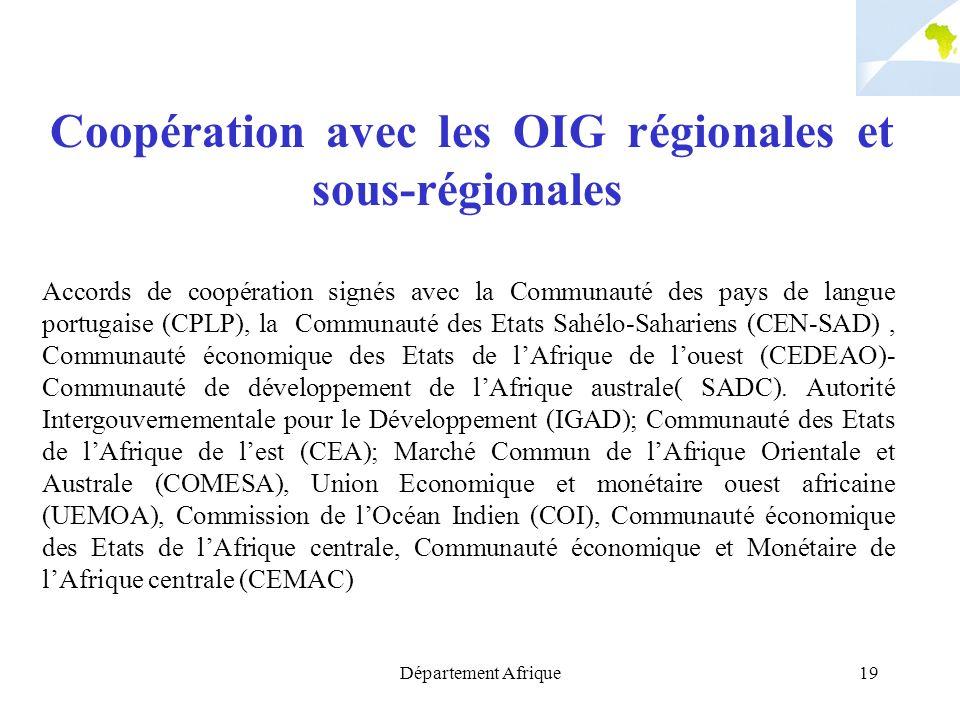 Département Afrique19 Coopération avec les OIG régionales et sous-régionales Accords de coopération signés avec la Communauté des pays de langue portu