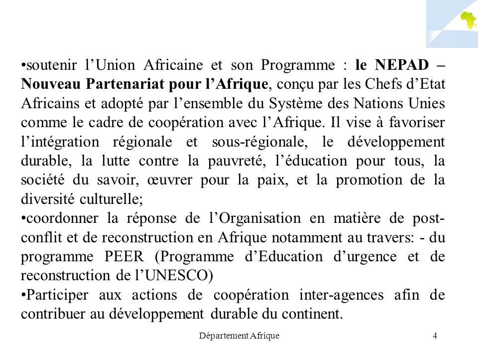 Département Afrique4 soutenir lUnion Africaine et son Programme : le NEPAD – Nouveau Partenariat pour lAfrique, conçu par les Chefs dEtat Africains et