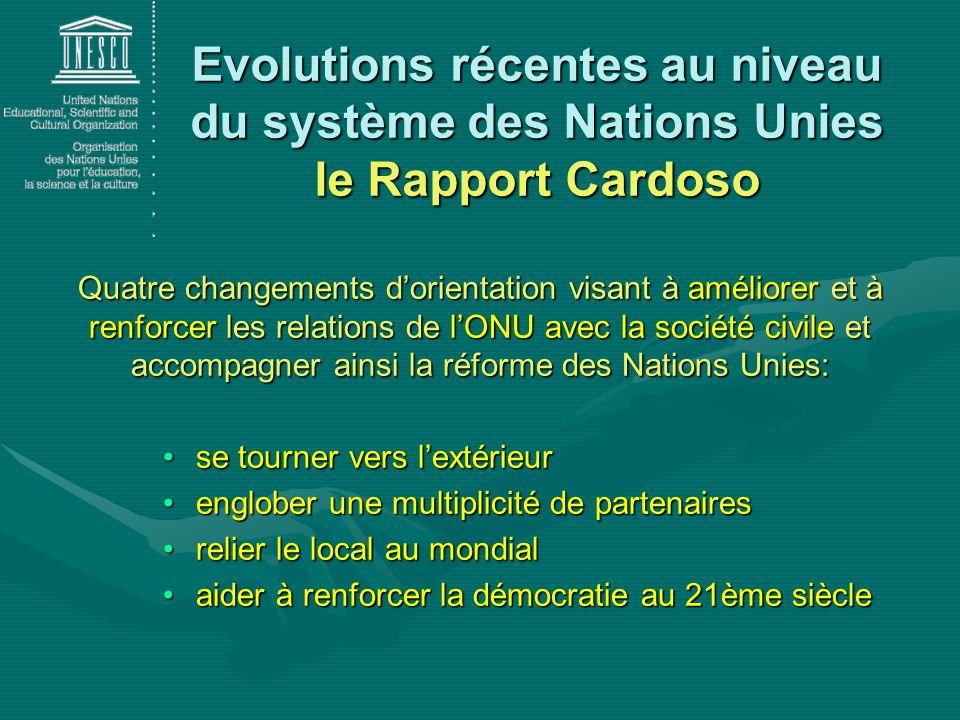 Evolutions récentes au niveau du système des Nations Unies le Rapport Cardoso Quatre changements dorientation visant à améliorer et à renforcer les re
