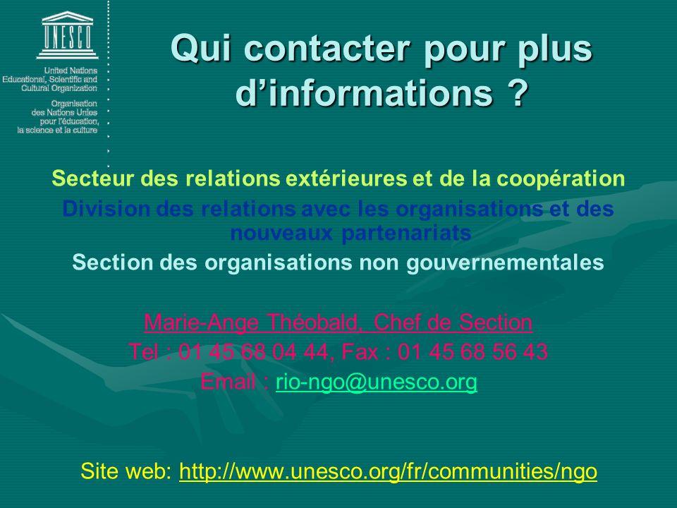 Qui contacter pour plus dinformations ? Secteur des relations extérieures et de la coopération Division des relations avec les organisations et des no