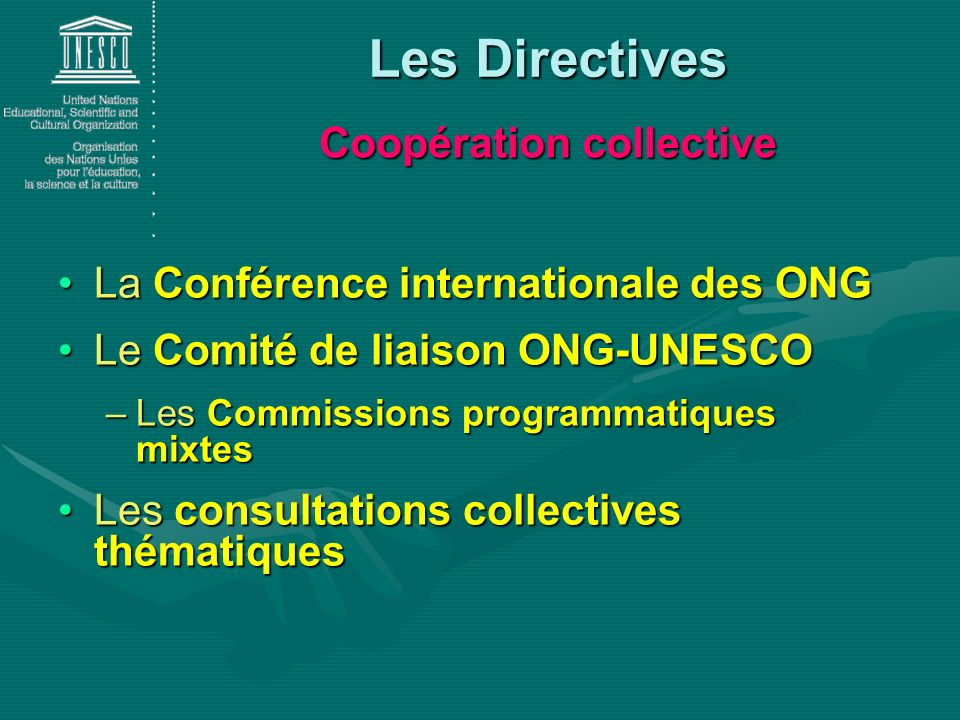 Coopération collective La Conférence internationale des ONGLa Conférence internationale des ONG Le Comité de liaison ONG-UNESCOLe Comité de liaison ON