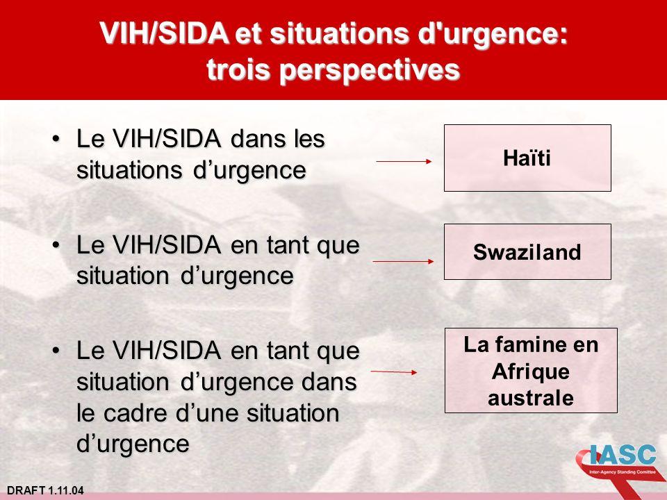 DRAFT 1.11.04 Le VIH/SIDA dans les situations durgenceLe VIH/SIDA dans les situations durgence Le VIH/SIDA en tant que situation durgenceLe VIH/SIDA e