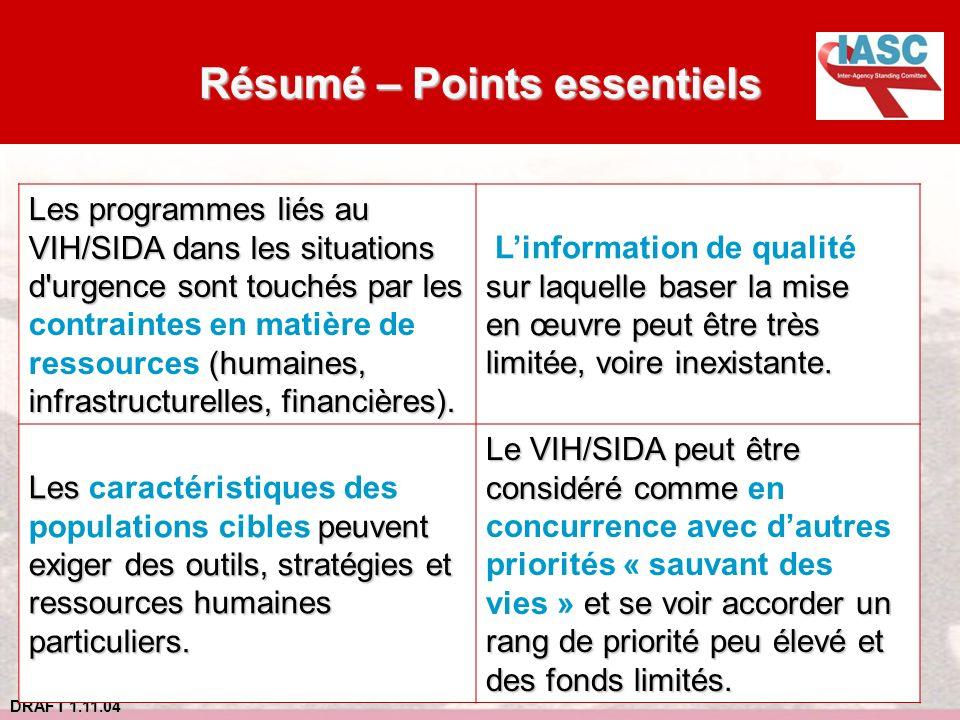 DRAFT 1.11.04 Résumé – Points essentiels Les programmes liés au VIH/SIDA dans les situations d'urgence sont touchés par les (humaines, infrastructurel