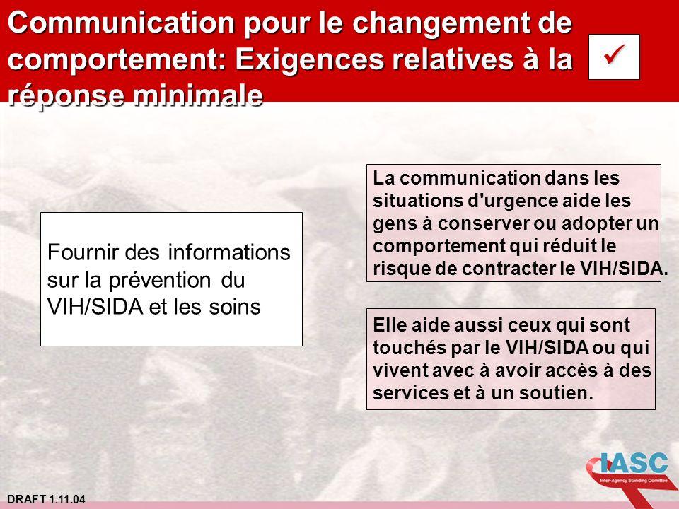 DRAFT 1.11.04 Communication pour le changement de comportement: Exigences relatives à la réponse minimale Fournir des informations sur la prévention d