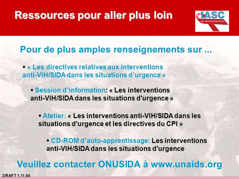 DRAFT 1.11.04 Ressources pour aller plus loin Pour de plus amples renseignements sur... : « Les interventions Session dinformation: « Les intervention