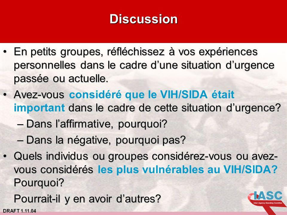 DRAFT 1.11.04 Discussion En petits groupes, réfléchissez à vos expériences personnelles dans le cadre dune situation durgence passée ou actuelle.En pe