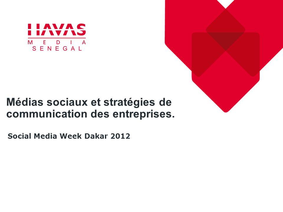 Médias sociaux et stratégies de communication des entreprises. Social Media Week Dakar 2012