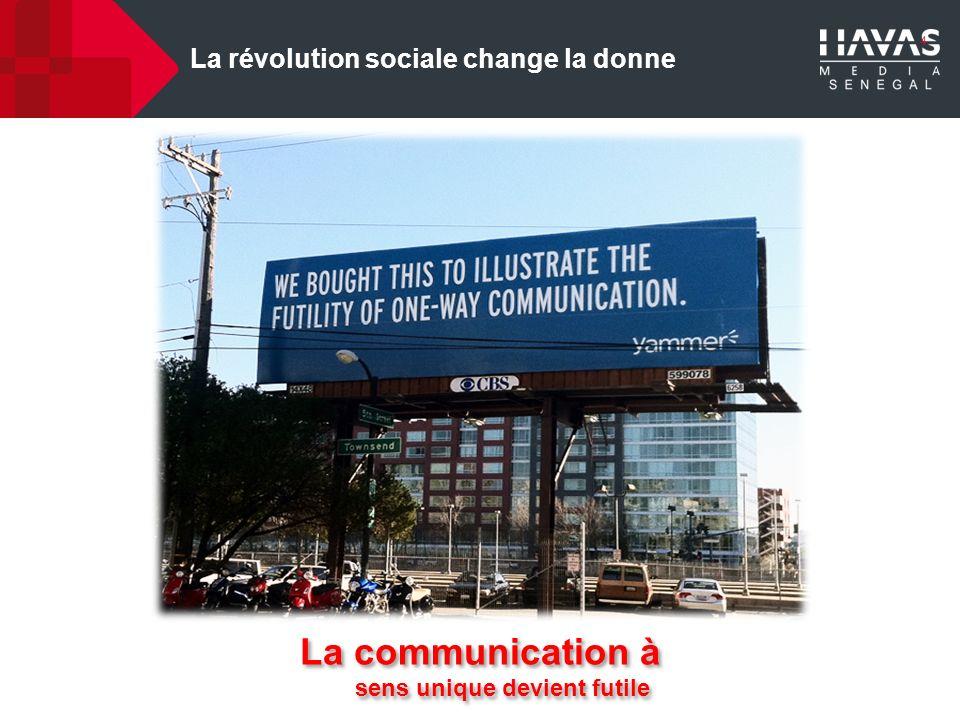 4 La révolution sociale change la donne La communication à sens unique devient futile