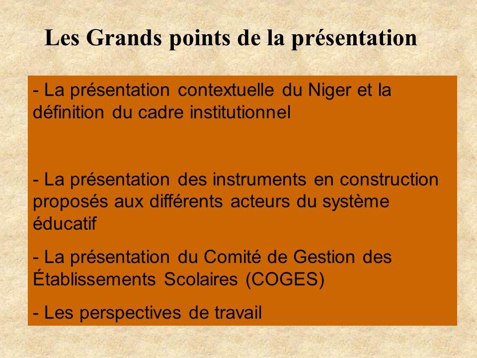 Les Grands points de la présentation - La présentation contextuelle du Niger et la définition du cadre institutionnel - La présentation des instrument