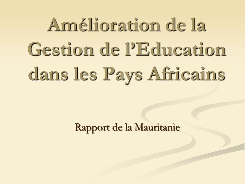 Amélioration de la Gestion de lEducation dans les Pays Africains Rapport de la Mauritanie