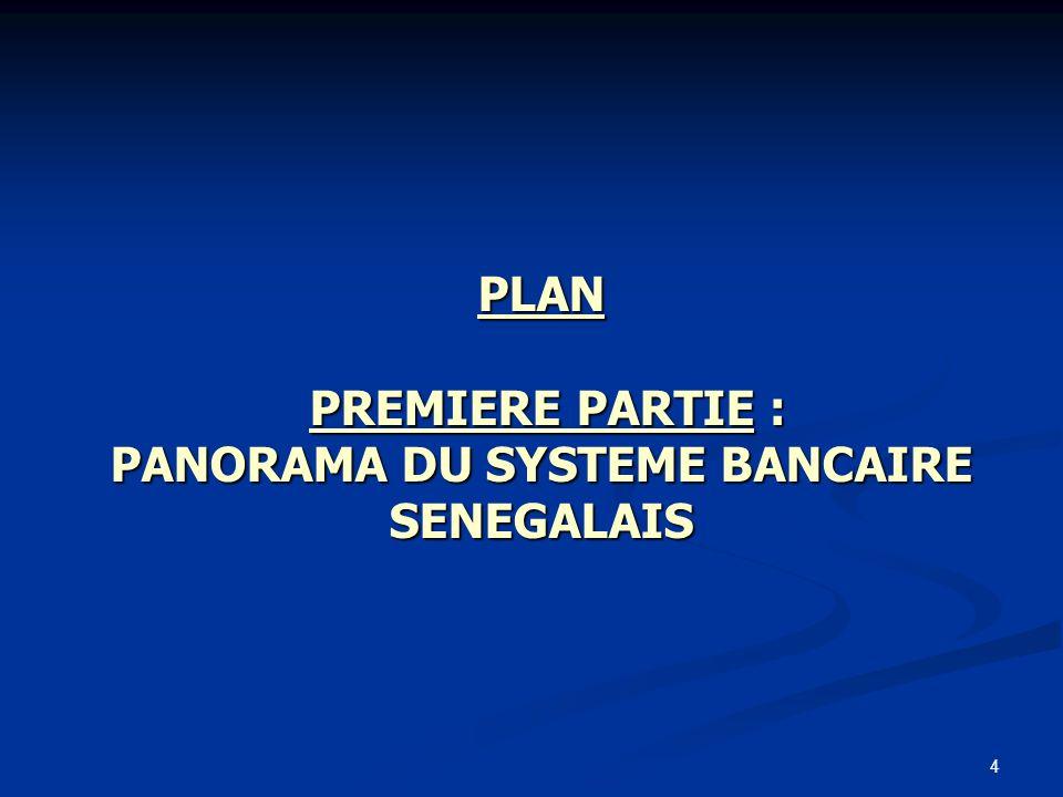 4 PLAN PREMIERE PARTIE : PANORAMA DU SYSTEME BANCAIRE SENEGALAIS