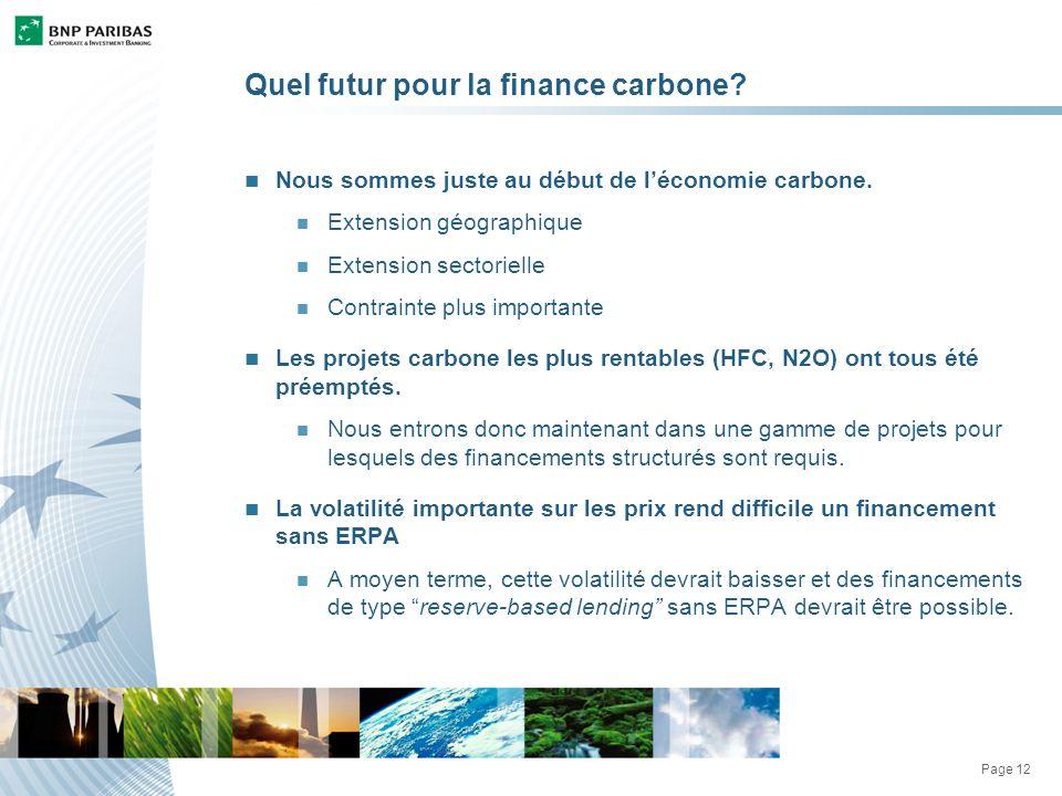 Page 12 Quel futur pour la finance carbone. Nous sommes juste au début de léconomie carbone.