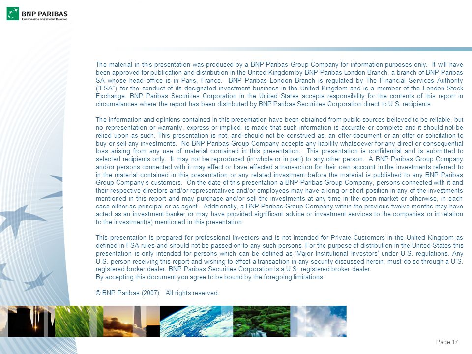 Page 17 The material in this presentation was produced by a BNP Paribas Group Company for information purposes only.