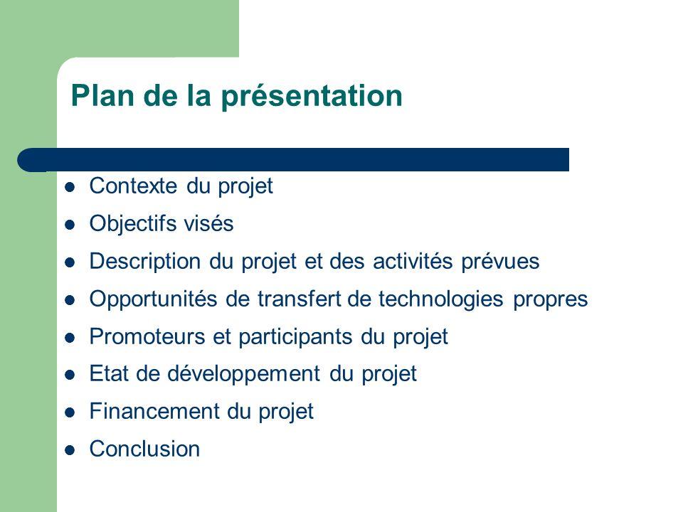 Plan de la présentation Contexte du projet Objectifs visés Description du projet et des activités prévues Opportunités de transfert de technologies pr