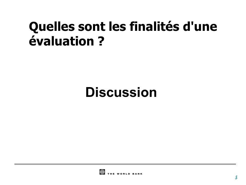 5 Discussion Quelles sont les finalités d'une évaluation ?