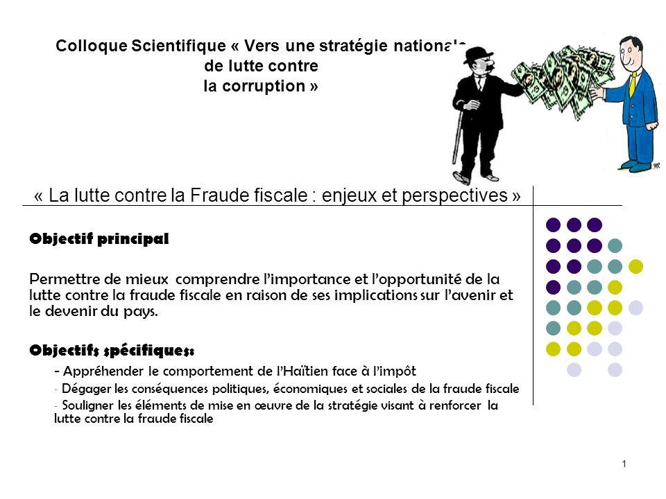 1 Colloque Scientifique « Vers une stratégie nationale de lutte contre la corruption » « La lutte contre la Fraude fiscale : enjeux et perspectives »