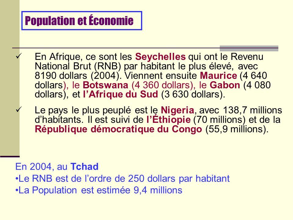 En Afrique, ce sont les Seychelles qui ont le Revenu National Brut (RNB) par habitant le plus élevé, avec 8190 dollars (2004).