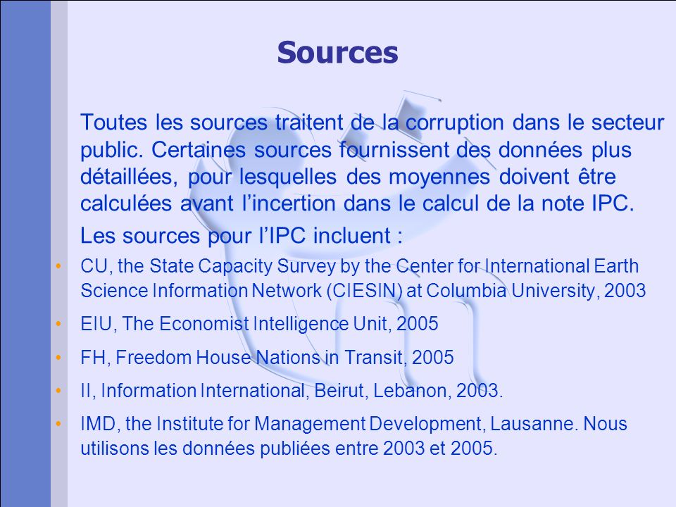Sources (p2) MIG, Grey Area Dynamics Ratings by the Merchant International Group, 2005 PERC, The Political and Economic Risk Consultancy, Hong Kong.