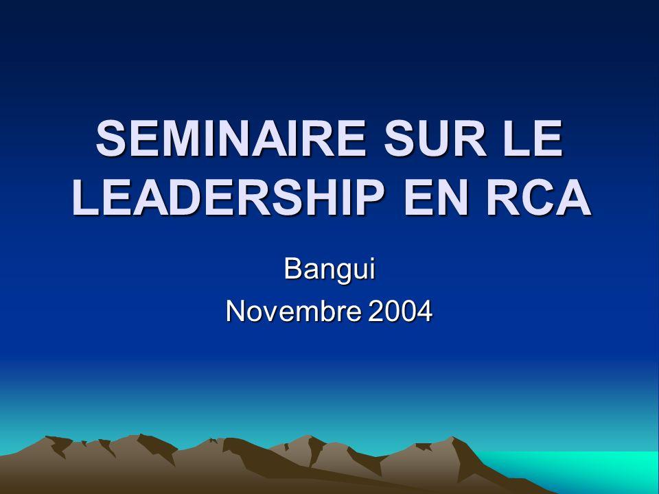SEMINAIRE SUR LE LEADERSHIP EN RCA Bangui Novembre 2004