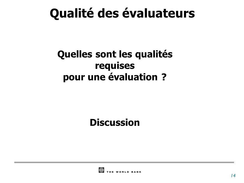 15 Les qualités requises dun évaluateur Capacité d initiative et d innovation.