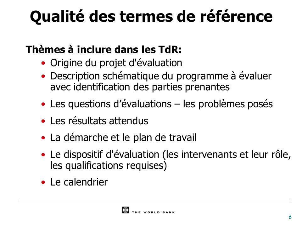 7 Termes de référence Commanditaire (s) Ensemble des parties prenantes Equipe d évaluation Qui devrait participer à la préparation des termes de référence ?