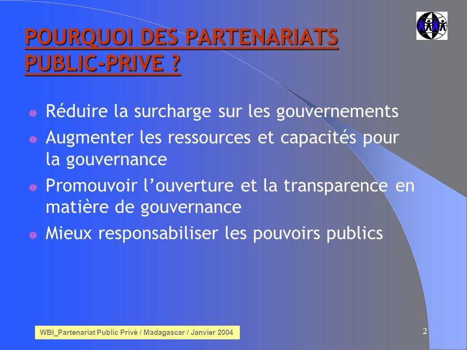 WBI_Partenariat Public Privé / Madagascar / Janvier 2004 13 QUEST-CE-QUI EXPLIQUE LE SUCCES DU BATF .