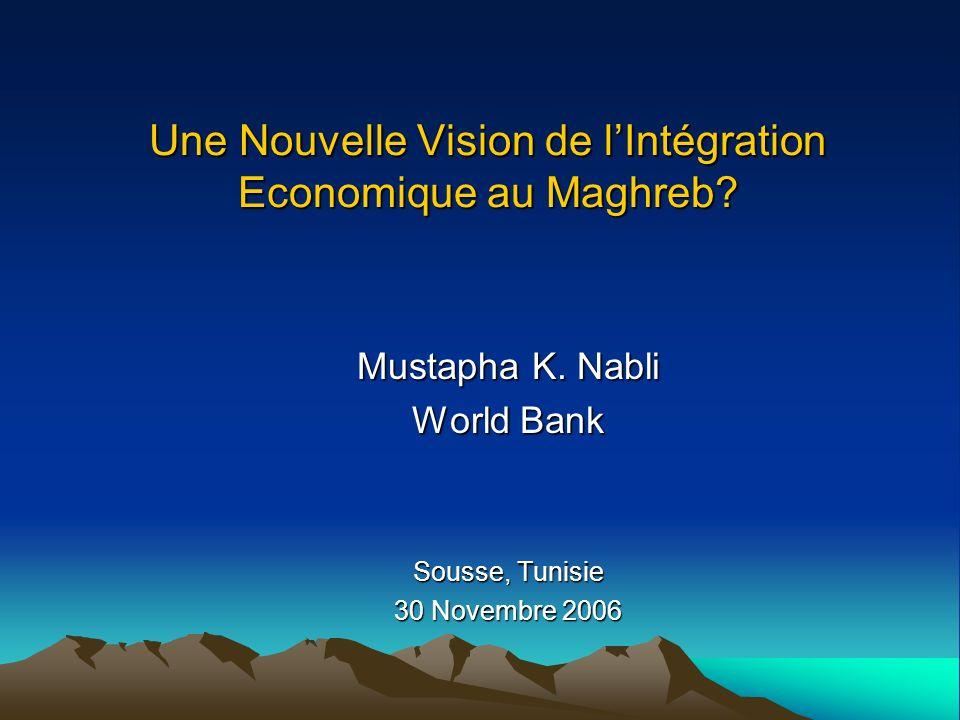 Une Nouvelle Vision de lIntégration Economique au Maghreb.
