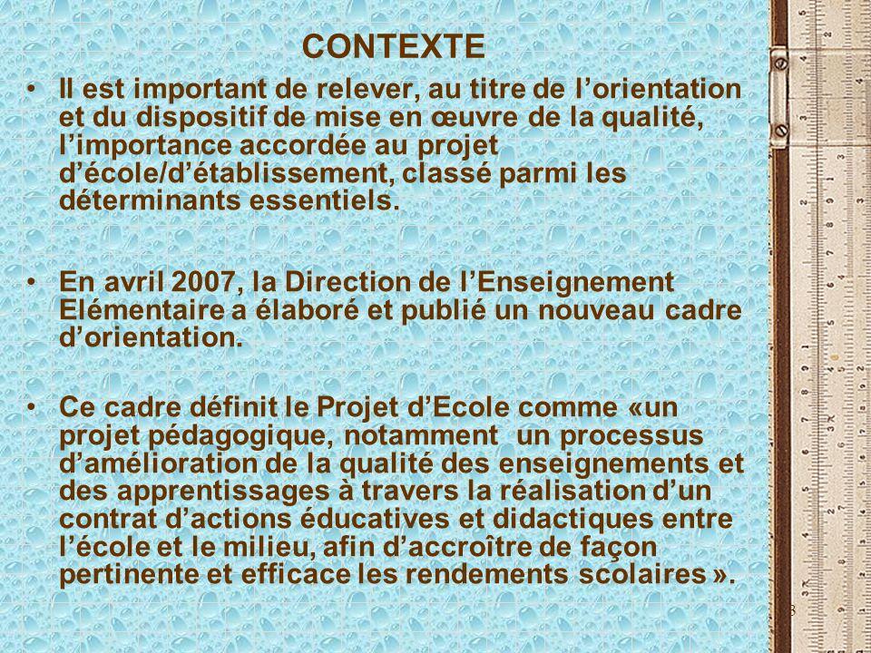 3 CONTEXTE Il est important de relever, au titre de lorientation et du dispositif de mise en œuvre de la qualité, limportance accordée au projet décol