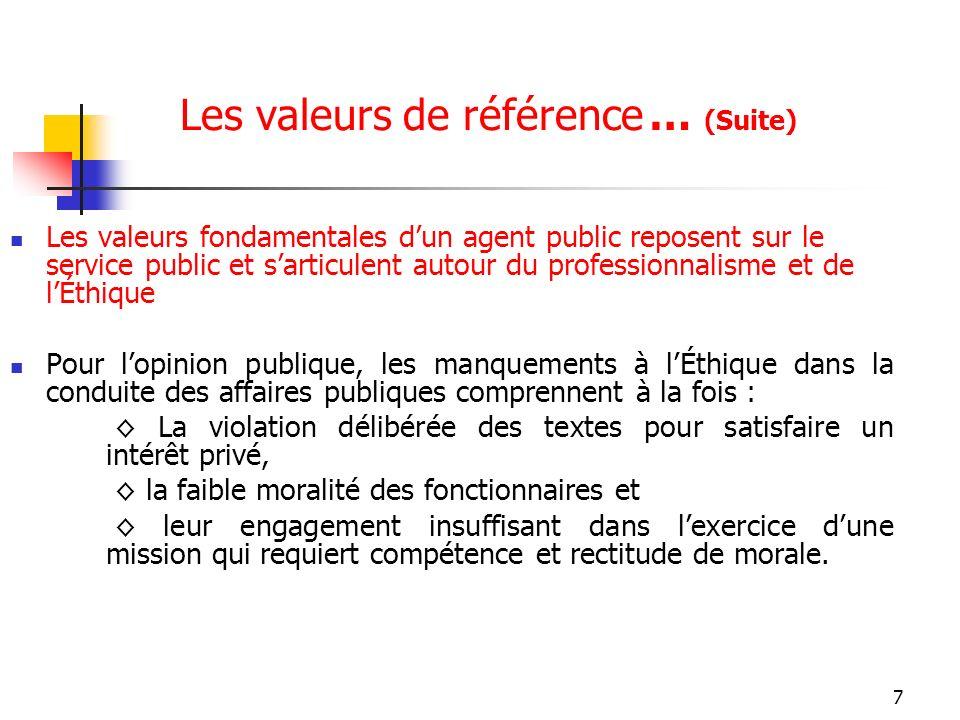 7 Les valeurs de référence … (Suite) Les valeurs fondamentales dun agent public reposent sur le service public et sarticulent autour du professionnali