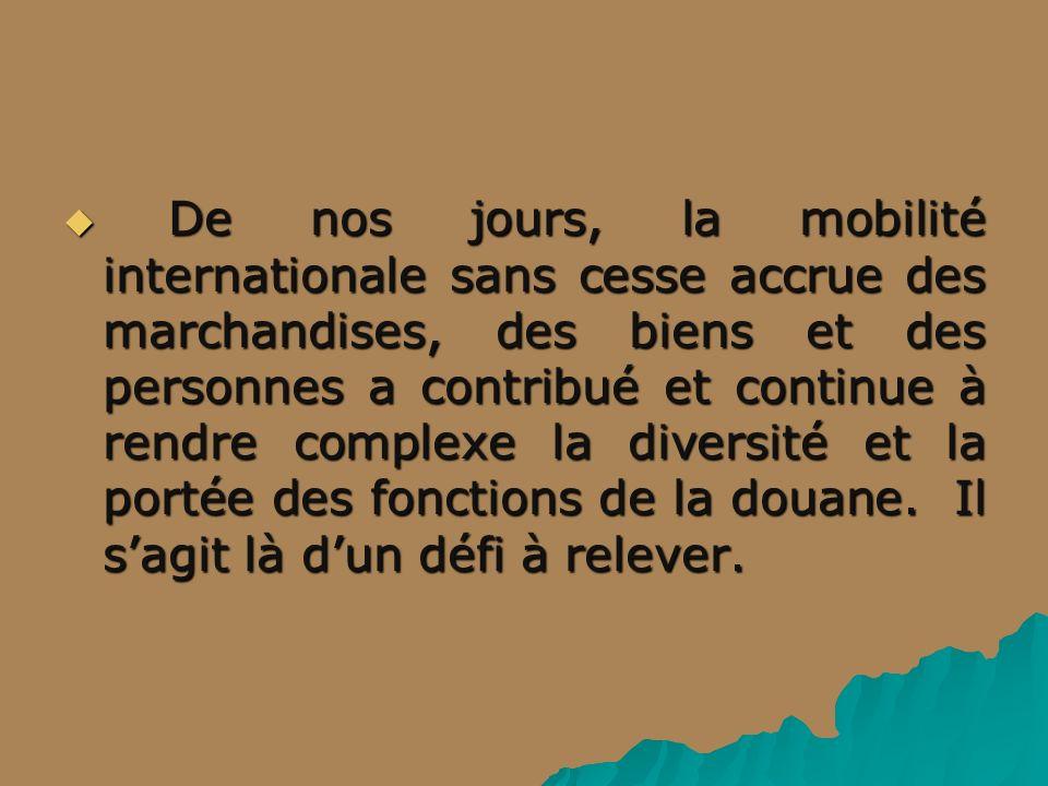 De nos jours, la mobilité internationale sans cesse accrue des marchandises, des biens et des personnes a contribué et continue à rendre complexe la d