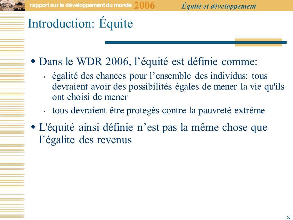 2006 rapport sur le développement du monde Équité et développement 4 Inégalités à lintérieur des pays L instruction des mères est importante pour la santé des enfants