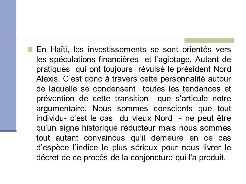En Haïti, les investissements se sont orientés vers les spéculations financières et lagiotage.