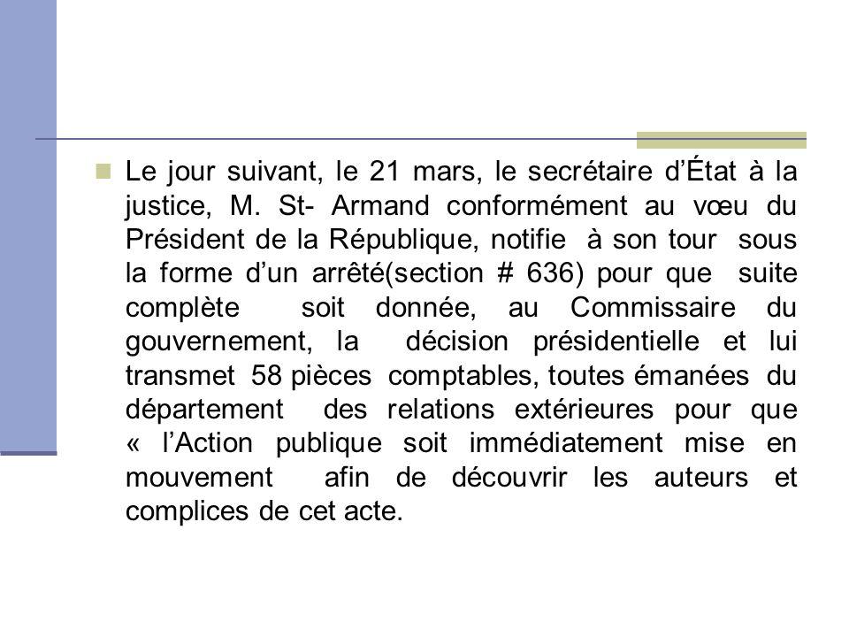 Le jour suivant, le 21 mars, le secrétaire dÉtat à la justice, M.