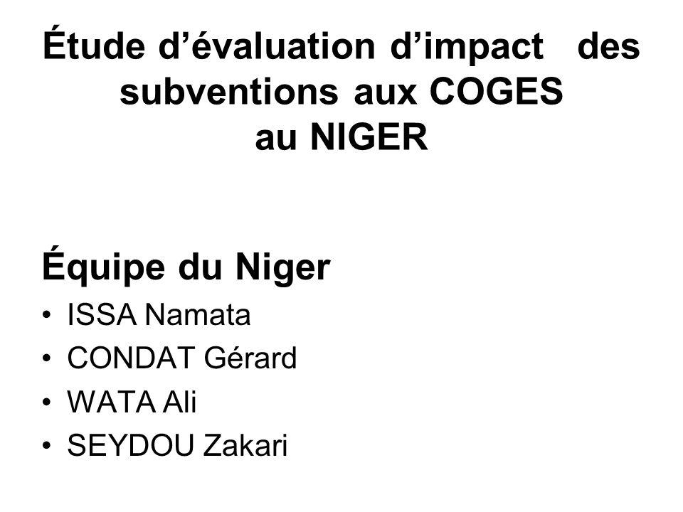 Étude dévaluation dimpact des subventions aux COGES au NIGER Équipe du Niger ISSA Namata CONDAT Gérard WATA Ali SEYDOU Zakari