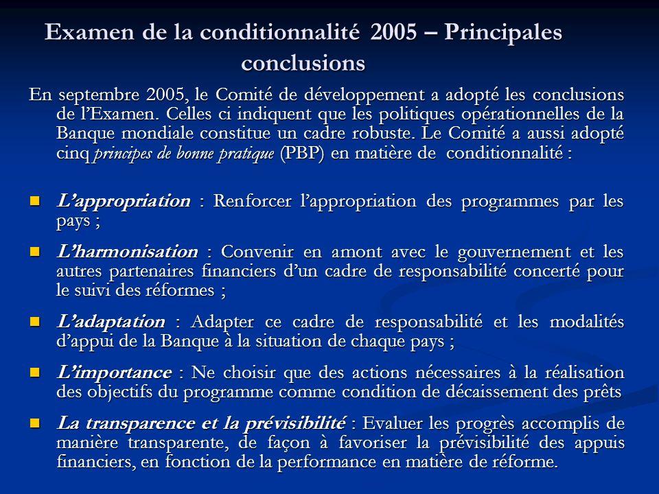 Examen de la conditionnalité 2005 – Principales conclusions En septembre 2005, le Comité de développement a adopté les conclusions de lExamen.