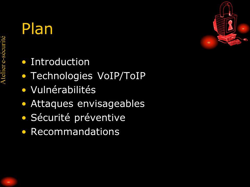 Atelier e-sécurité Recommandations Couche réseau: QoS [LLQ] (and rate-limit) Firewall: application level filtering Téléphones IP certifiés par leurs producteurs Sécurisation des couches hautes Utilisation de SRTP/SRTCP Sécurisation des échanges DNS : DNSSec Utilisation de tunnels IPSec en remplacement des solutions précédentes Projet 3P: project, security processes and policies