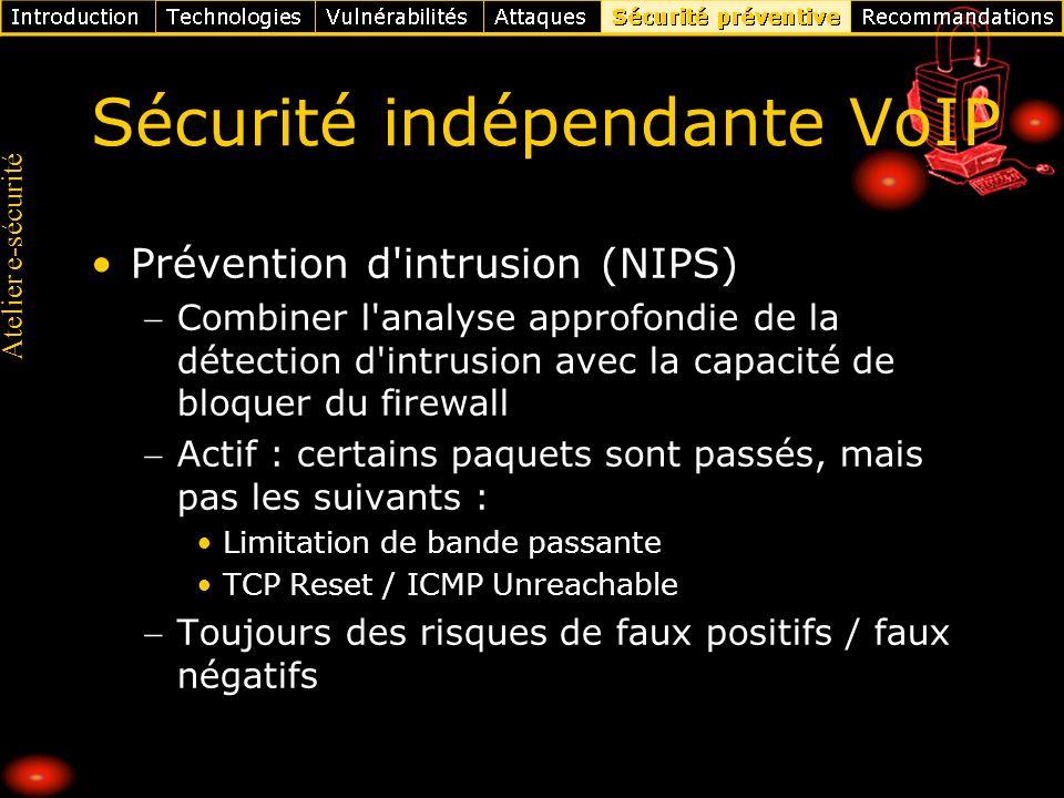 Atelier e-sécurité Sécurité indépendante VoIP Prévention d'intrusion (NIPS) Combiner l'analyse approfondie de la détection d'intrusion avec la capacit