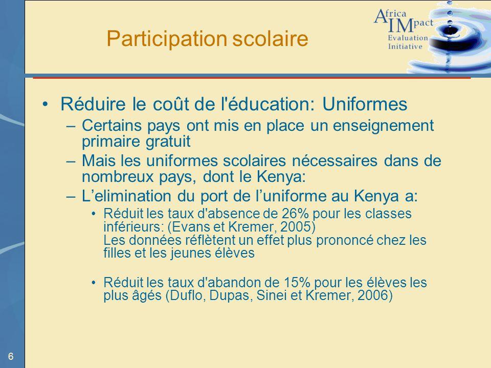7 Participation scolaire Provision de repas scolaires –Évaluation de pré-scolaires au Kenya: participation était de 30% plus élevé dans les écoles où le déjeuner était servi Mais: une augmentation des taxes et des paiements pour les enseignants des écoles dans le cadre du projet, Frais de scolarité ont baissé dans les écoles concurrentes aux alentours